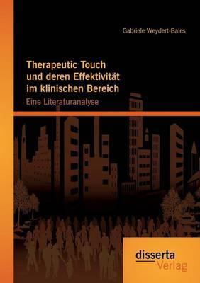 Therapeutic Touch Und Deren Effektivitat Im Klinischen Bereich: Eine Literaturanalyse