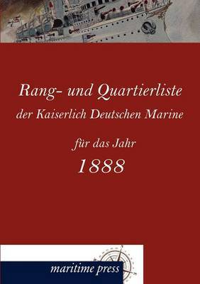 Rang- Und Quartierliste Der Kaiserlich Deutschen Marine Fur Das Jahr 1888