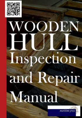 Wooden Hull Inspection and Repair Manual