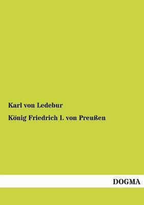 Konig Friedrich I. Von Preussen