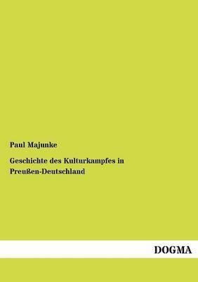 Geschichte Des Kulturkampfes in Preu En-Deutschland