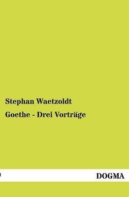 Goethe - Drei Vortr GE