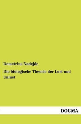 Die Biologische Theorie Der Lust Und Unlust
