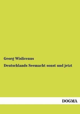 Deutschlands Seemacht Sonst Und Jetzt