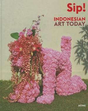 Sip! Indoensian Art Today