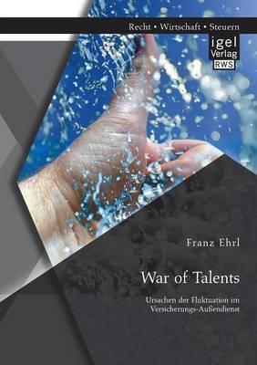 War of Talents: Ursachen Der Fluktuation Im Versicherungs-Aussendienst