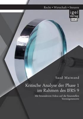 Kritische Analyse Der Phase 1 Im Rahmen Des Ifrs 9: Mit Besonderem Fokus Auf Die Finanziellen Vermogenswerte
