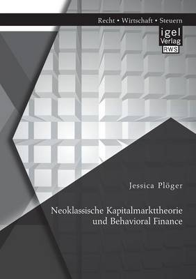 Neoklassische Kapitalmarkttheorie Und Behavioral Finance