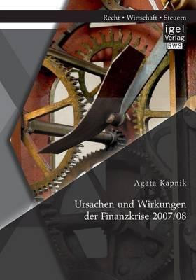 Ursachen Und Wirkungen Der Finanzkrise 2007/08