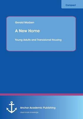 A New Home: Young Adults and Transisional Housing