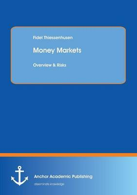 Money Markets: Overview & Risks