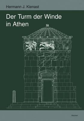 Der Turm Der Winde in Athen: Mit Beitragen Von Pavlina Karanastasi Zu Den Reliefdarstellungen Der Winde Und Karlheinz Schaldach Zu Den Sonnenuhren