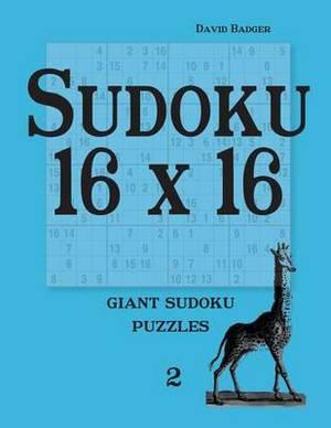 Sudoku 16 X 16: Giant Sudoku Puzzles 2