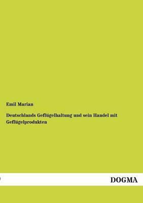 Deutschlands Geflugelhaltung Und Sein Handel Mit Geflugelprodukten