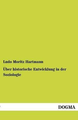 Uber Historische Entwicklung in Der Soziologie