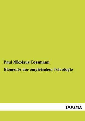 Elemente Der Empirischen Teleologie