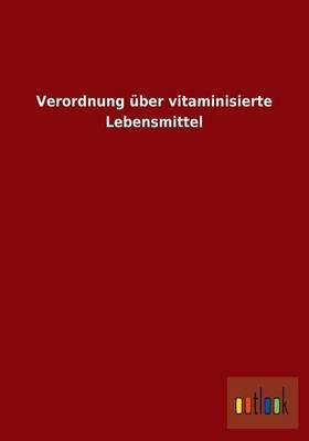 Verordnung Uber Vitaminisierte Lebensmittel