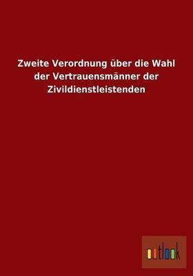 Zweite Verordnung Uber Die Wahl Der Vertrauensmanner Der Zivildienstleistenden