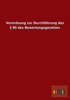 Verordnung Zur Durchfuhrung Des 90 Des Bewertungsgesetzes