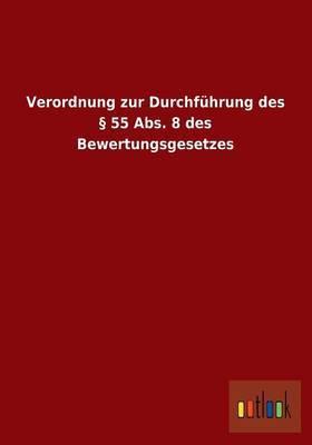 Verordnung Zur Durchfuhrung Des 55 ABS. 8 Des Bewertungsgesetzes