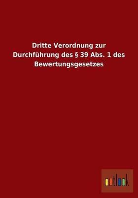 Dritte Verordnung Zur Durchfuhrung Des 39 ABS. 1 Des Bewertungsgesetzes