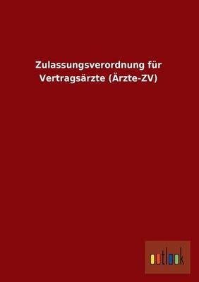 Zulassungsverordnung Fur Vertragsarzte (Arzte-Zv)