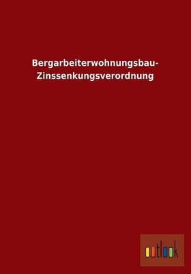Bergarbeiterwohnungsbau- Zinssenkungsverordnung