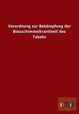 Verordnung Zur Bekampfung Der Blauschimmelkrankheit Des Tabaks