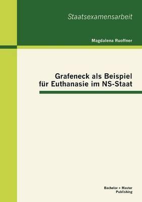 Grafeneck ALS Beispiel Fur Euthanasie Im NS-Staat