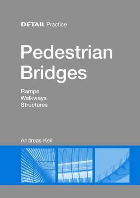 Pedestrian Bridges: Ramps, Walkways, Structures