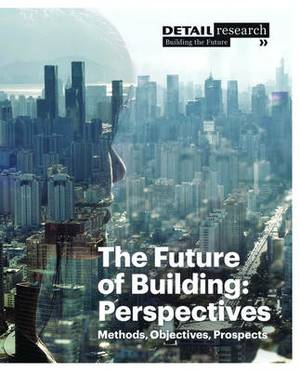 The Future of Building: Perspectives: Methods, Objectives, Prospects