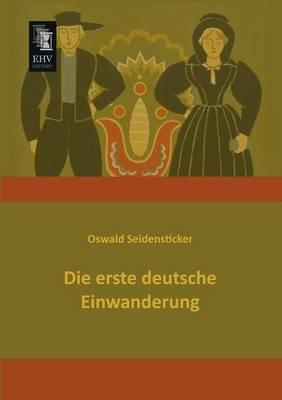 Die Erste Deutsche Einwanderung