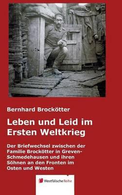 Leben Und Leid Im Ersten Weltkrieg