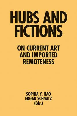 Hubs and Fictions - on Current Art and Imported Remoteness