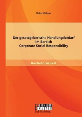Der Gesetzgeberische Handlungsbedarf Im Bereich Corporate Social Responsibility