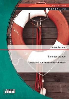 Bancassurance: Innovative Zusammenarbeitsmodelle