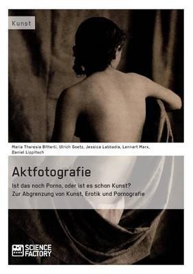 Aktfotografie: Ist Das Noch Porno, Oder Ist Es Schon Kunst?