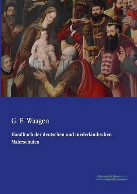 Handbuch Der Deutschen Und Niederlandischen Malerschulen