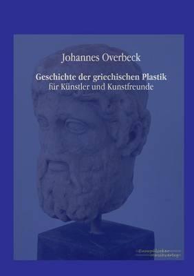 Geschichte Der Griechischen Plastik