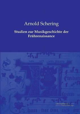 Studien Zur Musikgeschichte Der Fruhrenaissance