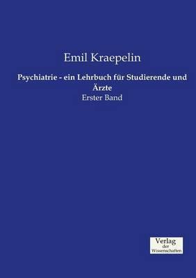 Psychiatrie - Ein Lehrbuch Fur Studierende Und Arzte