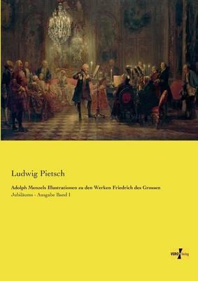Adolph Menzels Illustrationen Zu Den Werken Friedrich Des Grossen