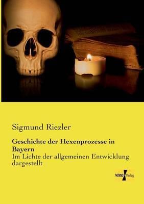 Geschichte Der Hexenprozesse in Bayern