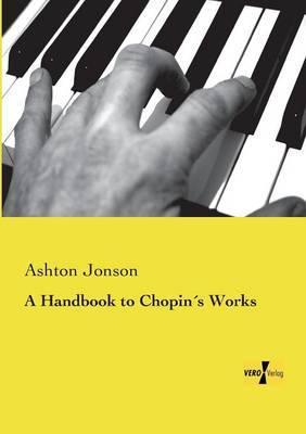 A Handbook to Chopins Works