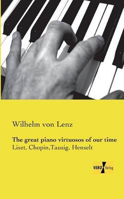 The Great Piano Virtuosos of Our Time