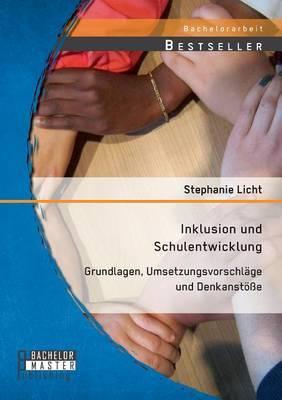 Inklusion Und Schulentwicklung: Grundlagen, Umsetzungsvorschlage Und Denkanstosse