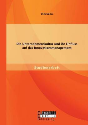 Die Unternehmenskultur Und Ihr Einfluss Auf Das Innovationsmanagement