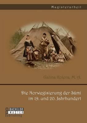 Die Norwegisierung Der Sami Im 19. Und 20. Jahrhundert
