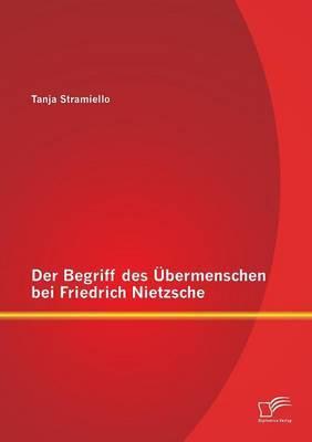 Der Begriff Des Ubermenschen Bei Friedrich Nietzsche