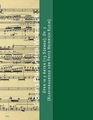 Georg Buechners Wozzeck: Oper in 3 Akten (15 Szenen), Op. 7 (Klavierauszug Von Fritz Heinrich Klein)